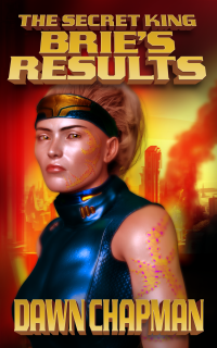 Bries Results by Dawn Chapman The Secret King